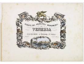 CECCHINI, G.B., G.PIVIDOR. -  (Title page) Vedute dei principali monumenti di Venezia.