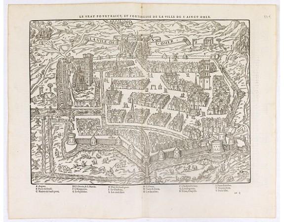 DE BELLEFOREST, Fr. -  Le Vray pourtraict, et forteresse de la ville de Sainct Omer.